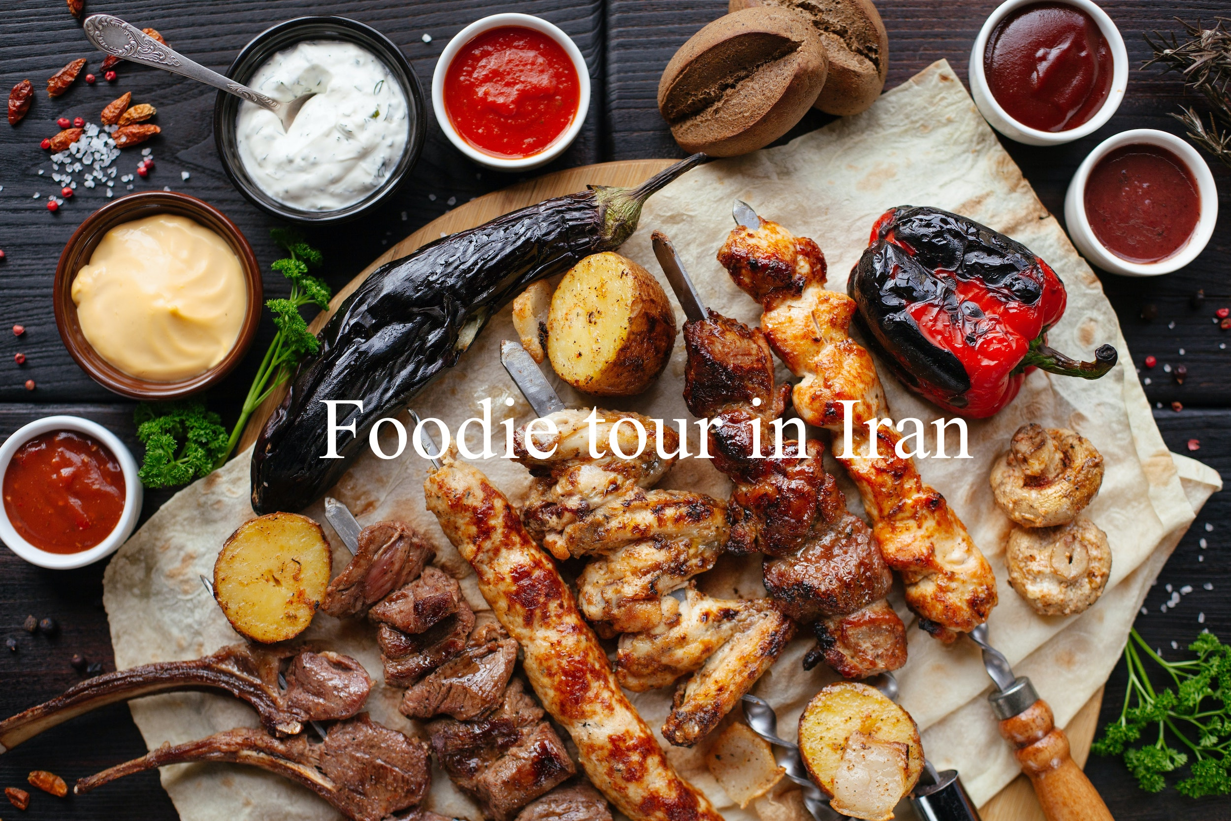 Foodie tour in Iran